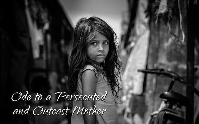 Ode to a Persecuted and Outcast Mother